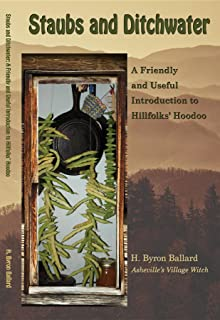 Staubs and Ditchwater: A Friendly and Useful Introduction to Hillfolks' Hoodoo