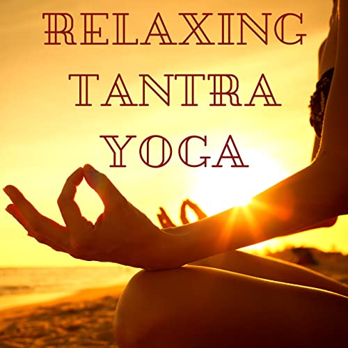 Relaxing Tantra Yoga by Tantra Time on Amazon Music - Amazon.com