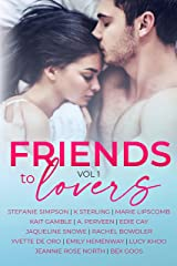 Friends To Lovers : A Steamy Romance Anthology Vol 1 (Romancing The Tropes) Kindle Edition