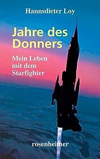 Jahre des Donners - Mein Leben mit dem Starfighter (German Edition)