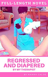 Regressed and Diapered by My Therapist (Full-Length ABDL Novel)