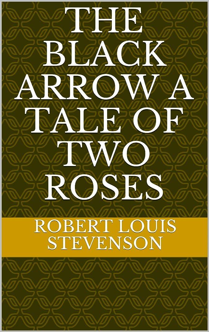 酔う呼吸猛烈なThe Black Arrow a Tale of Two Roses (English Edition)