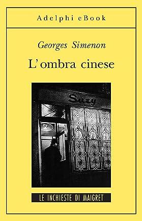 Lombra cinese: Le inchieste di Maigret (15 di 75) (Le inchieste di Maigret: romanzi)