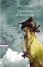 Cacciatori di tempeste (Italian Edition)