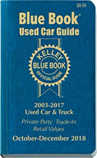 Kelley Blue Book Consumer Guide Used Car Edition: Consumer Edition Oct - Dec 2018