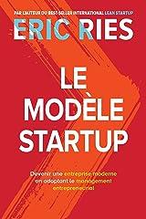 Le Modèle StartUp: Devenir une entreprise moderne en adoptant le management entrepreneurial (VILLAGE MONDIAL) (French Edition) Kindle Edition