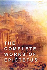 The Complete Works of Epictetus (English Edition) Format Kindle