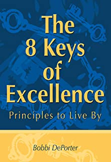 The 8 Keys of Excellence : Principles to Live By