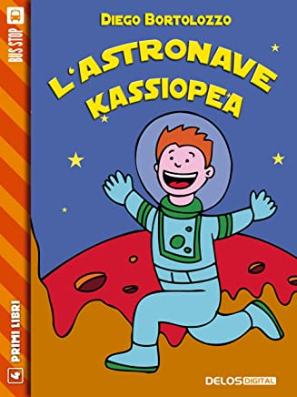 Lastronave Kassiopea (Primi Libri)