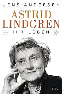 Astrid Lindgren. Ihr Leben (German Edition)