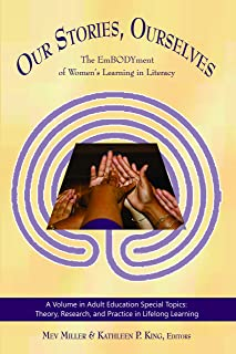 Our Stories, Ourselves (Adult Education Special Topics: Theory, Research and Practice in LifeLong Learning)