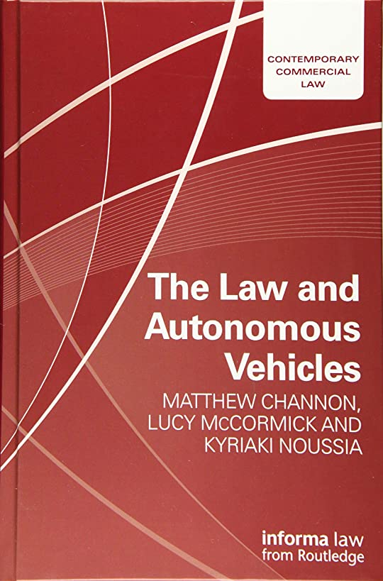 The Law and Autonomous Vehicles (Contemporary Commercial Law)