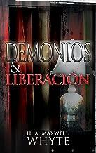 Demonios y liberación (Spanish Edition)
