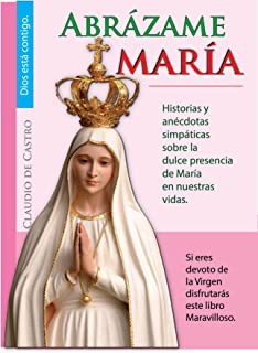 CON EL AUXILIO DE la VIRGEN MARÍA: Cómo obtener su BENDICIÓN (Libros de Crecimiento Espiritual)