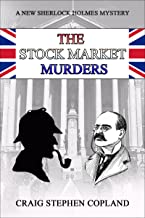 The Stock Market Murders: A New Sherlock Holmes Mystery (New Sherlock Holmes Mysteries Book 21)