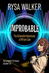 Improbable: The Outlandish Adventures of Miriam Cole - Season One Kindle Edition