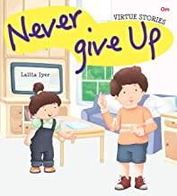 Virtue Stories : Never Give Up (Virtue Stories)