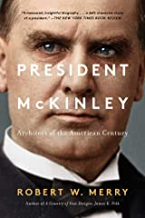 President McKinley: Architect of the American Century Kindle Edition