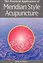 The Practical Application of Meridian Style Acupuncture