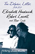 The Dolphin Letters, 1970–1979: Elizabeth Hardwick, Robert Lowell and Their Circle (English Edition)