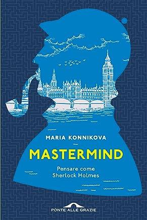 Mastermind: Pensare come Sherlock Holmes