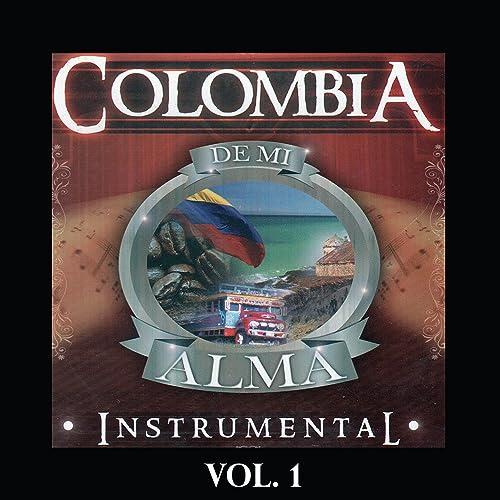 Colombia de Mi Alma - Instrumental, Vol. 1