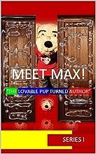 MEET MAX! THE