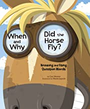 When and Why Did the Horse Fly? (Language on the Loose)
