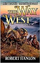 Ben Tucker: Mountain Man: The Way West (The Way West Mountain Man Series Book 3)
