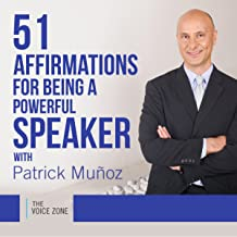 51 Affirmations for Being a Powerful Speaker with Patrick Muñoz