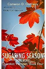 Sugaring Season (Thornton Vermont Book 4) Kindle Edition