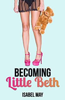 Becoming Little Beth (BDSM Age Play Romance)