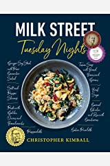 Milk Street: Tuesday Nights: More than 200 Simple Weeknight Suppers that Deliver Bold Flavor, Fast Kindle Edition