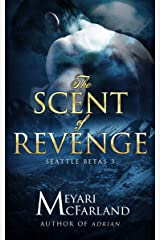 The Scent of Revenge: Seattle Betas #3 Kindle Edition