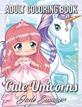 Cute Unicorns: An Adult Coloring Book with Magical Fantasy Creatures, Adorable Kawaii Princesses, and Whimsical Forest Scenes for Relaxation PDF