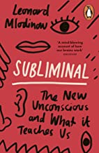 Subliminal: The Revolution of the New Unconscious and What it Teaches Us About Ourselves by Mlodinow, Leonard (2012) Paperback