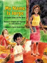 My Name is Jorge: On Both Sides of the River (Poems in Spanish and English)