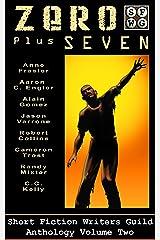 Zero Plus Seven (Short Fiction Writers Guild Anthology Book 2) Kindle Edition