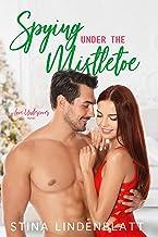 Spying Under the Mistletoe (Love Undercover Book 2)
