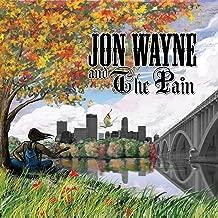 Jon Wayne and the Pain [Explicit]