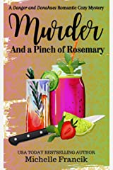 Murder and a Pinch of Rosemary: A Danger and Donahues Romantic Cozy Mystery Kindle Edition