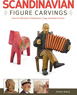 Scandinavian Figure Carving: From the Viking Era to Doderhultarn, Trygg and Modern Carvers (Fox Chapel Publishing)