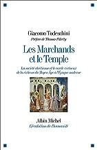 Les Marchands et le Temple : La société chrétienne et le cercle vertueux de la richesse du Moyen Âge à l'Epoque moderne (French Edition)