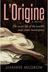 L'Origine: The Secret Life of the World's Most Erotic Masterpiece Kindle Edition