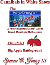 Cannibals in White Shoes: The MorganStanleyGate Exposé – Volume 1: Big Apple Battleground