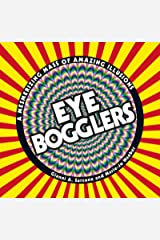 Eye Bogglers: A Mesmerizing Mass of Amazing Illusions Paperback
