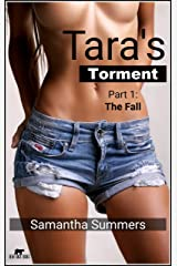 Tara's Torment - Part 1 - The Fall: An Intern's Fall and a Difficult Choice at Possible Redemption Kindle Edition