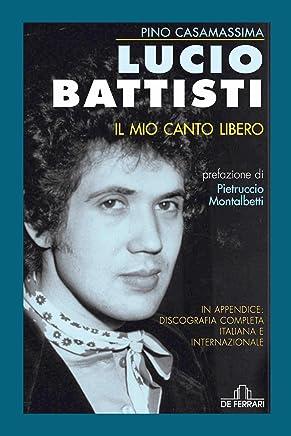Lucio Battisti: Il mio canto libero (Musica)
