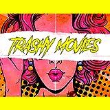 Trashy Horror Trashy Movies