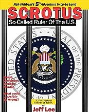 SCROTUS: So-Called Ruler of the U.S. (Adventures in La-La Land Book 5)